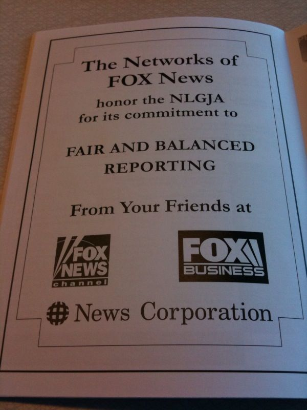 "News Corp., the parent company of Fox News and Business Channels, has heavily funded the National Lesbian and Gay Journalists Association (NLGJA), a pro-homosexual advocacy organization in newsrooms. Here a News Corp endorsement ad appears in the program for the 2009 NLGJA ""LGBT Media Summit."""