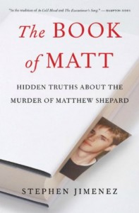 Gay author Stephen Jimenez has brought truth to the highly politicized Shepard murder case.