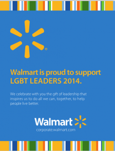"Walmart's full-page ad in the newsletter of the Gay & Lesbian Victory Fund, which works to elect openly homosexual legislators at the local, state and federal level. This ad appeared in the Victory Fund's Fall-Winter newsletter. Walmart now has a 90 percent ranking in HRC's ""Corporate Equality Index""--indicating escalating support for the homosexual-bisexual-transgender movement."