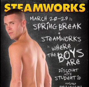 "Steamworks Chicago ran this ""Spring Break"" web ad in 2010. See AFTAH story HERE."