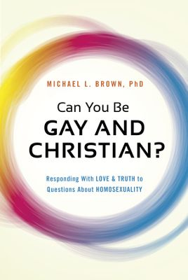 "The Answer Is No: Michael Brown ably answers the lie of ""gay Christianity"" in his book, ""Can You Be Gay and Christian?"""