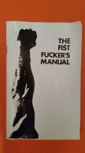 "Could any sane person make up ""fisting,"" a homosexual perversion? Above, this ""Fisting Manual"" is one of the items in Chicago's ""Leather Archives"" museum."