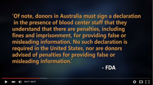 Weaker Than Australia's Homosexual Blood Policy: Inexplicably, although the new Obama FDA policy relies on Australia's move to a one-year deferral of blood donations by MSM (men who have sex with men), the U.S. policy does NOT contain measures that would yield a higher compliance with the policy. See around the 10:00 mark in the video below.